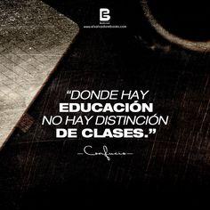 """""""Donde hay educación no hay distinción de clases."""" —Confucio— Visítanos: http://www.elsalvadorebooks.com"""