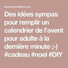 Des idées sympas pour remplir un calendrier de l'avent pour adulte à la dernière minute ;-) #cadeau #noel #DIY
