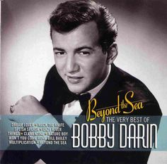 Google Image Result for http://www.songs4theheart.com/Bobby_Darin_-_Beyond_The_Sea_The_Very_Best_Of__Front_.jpg