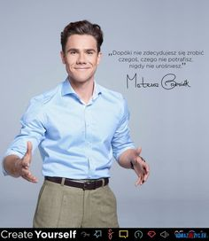 Mateusz Grzesiak Create Yourself, Shirt Dress, Stan, Quotes, Mens Tops, Shirts, Inspiration, Women, Fashion