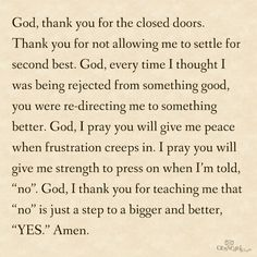 """Thank You Heavenly Father, that every """"no"""" and every closed door means one step closer to a """"YES"""" and one step closer to a blessing I've long awaited for!!"""