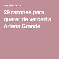 29 razones para querer de verdad a Ariana Grande