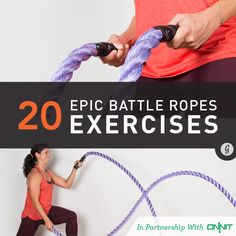 20 Epic Battle Ropes Exercises #battlerope #exercises #onnit