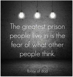 If we only learned how to not live in this fear at a very early age, what a different world we would live in.