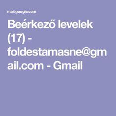 Beérkező levelek (17) - foldestamasne@gmail.com - Gmail