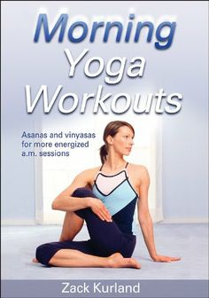 Morning Yoga Workouts - A yoga routine to fit every morning schedule! You know that exercising in the morning is the best way to maintain a regular exercise schedule, manage weight, and energize your day. Morning Yoga Workouts makes it easy to find a way no matter how you sleep, what your energy level is, and how much time you have to spare.