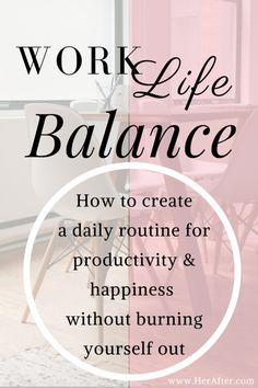 Work Life Balance : how to create a daily routine of happiness and productivity. YES you can be happy and productive! Click to read!