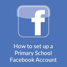How to set up a Primary School Facebook Account - Primary ICT Support Ltd