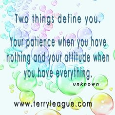 Two things define you: patience and attitude #quotes