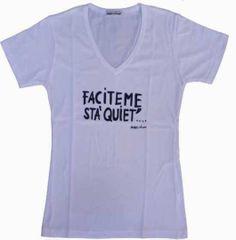 T-shirt donna   bianca faciteme sta quiet | Gadget divertenti Napoli Gadget, T Shirt, Tops, Women, Fashion, Souvenir, Tee, Moda, Women's