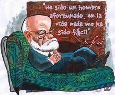 He sido un hombre afortunado, en la vida nada me ha sido fácil –S. Freud