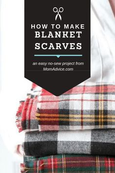 How to Make a No Sew Blanket Scarf from MomAdvice.com How To Wear A Blanket Scarf, How To Make Scarf, Diy Scarf, Plaid Blanket Scarf, Christmas Scarf, Christmas Presents, Holiday Gifts, No Sew Blankets, Easy Sewing Projects