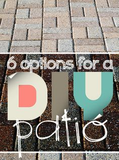 6 Options for a DIY Patio