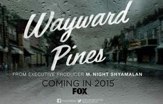 Wayward Pines Series Premiere, Thursday, May 14 on FOX