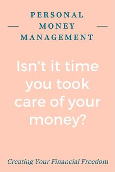 Isn't it time you took care of your money? Enroll in the personal money management course and learn about goal setting, budgeting, debt repayment, and investing! Isn't it time?