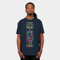 Start! Mens Tee by Fimbis available as a T Shirt, Phone Case, Tank Top, Crew Neck, Pullover and Zip.  #fashion #quote #typography #rainbow #colorful #quotation #geometric