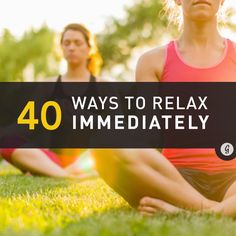 40 Ways to Relax in 5 Minutes or Less #relaxation #happiness #meditation