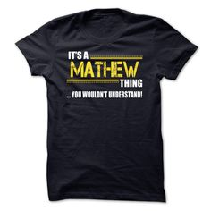 Its a MATHEW Thing, You Wouldnt Understand!