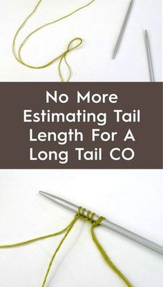 Use this technique to avoid estimating for a long tail cast on. You'll get t… Use this technique to avoid estimating for a long tail cast on. You'll get the neat edge of the long-tail method without the fuss. Cast On Knitting, Knitting Help, Knitting Stitches, Knitting Needles, Knitting Yarn, Hand Knitting, Knitting Patterns, Knitting Tutorials, Knitting Ideas