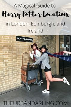Magical, guide, Harry Potter, locations, London, Edinburgh, Ireland, blogger.