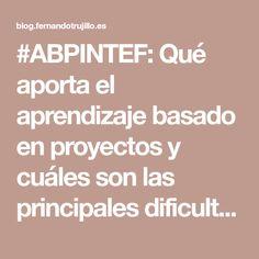 #ABPINTEF: Qué aporta el aprendizaje basado en proyectos y cuáles son las principales dificultades