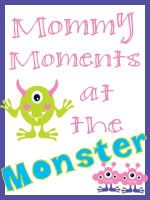 Mommy Moment - Deirdre Style - Mommy of a Monster & Twins