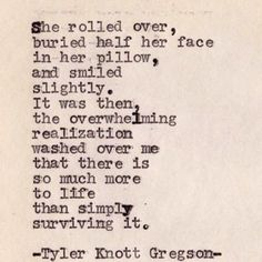 "-Tyler Knott Gregson. ""Most people simply exist..."""