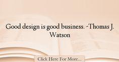 Thomas J. Watson Quotes About Design - 14291