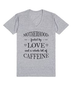 Loving this Heather Gray 'Motherhood: Fueled by Love' V-Neck Tee on #zulily! #zulilyfinds - Small