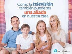 Cómo la televisión también puede ser una aliada en nuestra casa