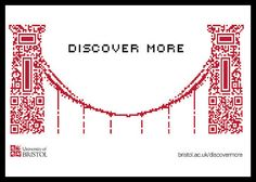 Discover More - Bristol University. QR code advertisement in the shape of the Clifton Suspension Bridge