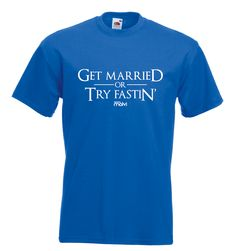 Design Molvi - Get Married or Try Fastin', $23.49 (http://www.designmolvi.com/get-married-or-try-fastin/)
