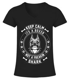 # Keep Calm It S A Boxer Not A Freaking Shark T Shirt .    COUPON CODE    Click here ( image ) to get COUPON CODE  for all products :      HOW TO ORDER:  1. Select the style and color you want:  2. Click Reserve it now  3. Select size and quantity  4. Enter shipping and billing information  5. Done! Simple as that!    TIPS: Buy 2 or more to save shipping cost!    This is printable if you purchase only one piece. so dont worry, you will get yours.                       *** You can pay the…