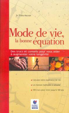 Mode de vie, la bonne équation by Trisha Macnair http://www.amazon.ca/dp/2894309066/ref=cm_sw_r_pi_dp_9YIKvb1CQZ6MF