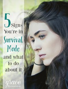 5 Signs You're in Survival Mode and what to do about it.