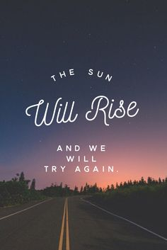 Image result for the sun will rise and we will try again