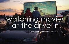 reasons to love being alive: watching movies at the drive-in