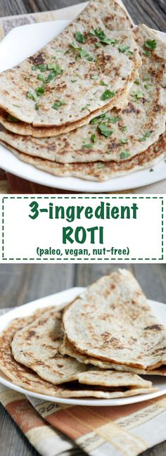 3-ingredient paleo roti is nut-free, vegan, paleo! so easy to make!