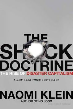 The Shock Doctrine: The Rise of Disaster Capitalism - Naomi Klein - Google Books