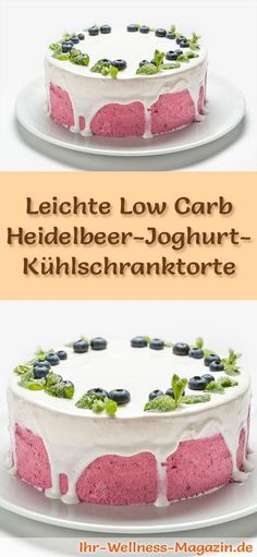 Leichte Low Carb Heidelbeer-Joghurt-Kühlschranktorte – Rezept ohne Zucker Recipe for a light low carbohydrate yoghurt cake: The low-calorie refrigerator is prepared without sugar and cornmeal and without baking Breakfast Dessert, Low Carb Breakfast, Paleo Dessert, Dessert Recipes, Sugar Free Recipes, Low Carb Recipes, Sweet Recipes, Baking Recipes, Low Calorie Desserts
