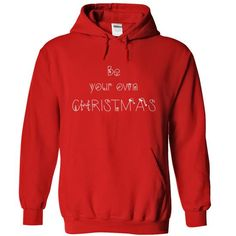 be your own christmas T Shirts, Hoodie. Shopping Online Now ==►…