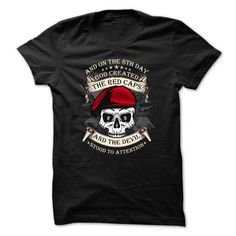 Red Caps Tee And On The 8th Day God Created The Red Caps And The Devil Stood To Attention T Shirts, Hoodie