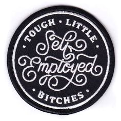 Self Employed Badge of honor toughies.jpg Tough Little Self Employed Bitches