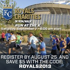 Register now at royals.com/run to receive a special discount for the Royals Charities 5K Run/Walk on Sept. 7!