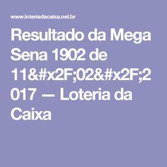 Resultado da Mega Sena 1902 de 11/02/2017 — Loteria da Caixa