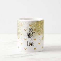 #Gold Glitzy Hearts Do What You Love Coffee Mug - #gold #glitter #gifts
