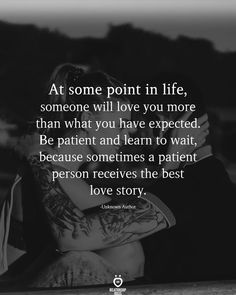 At some point in life, someone will love you