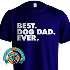 Best Dog Dad Ever Tee