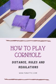 How to Play Cornhole: Distance, Rules and Regulations - Fun-Attic Diy Yard Games, Lawn Games, Diy Games, Backyard Games, Outdoor Games, Outdoor Fun, Games To Play, Cornhole Rules, Diy Cornhole