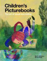 Martin Salisbury and Morag Styles  Children′s Picturebooks The art of visual storytelling